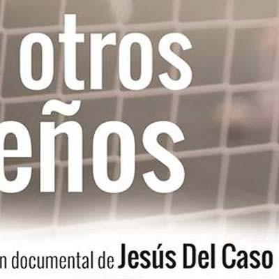 """El documental """"Los otros sueños"""" se proyecta el viernes en el CEIP Los Arenales de Cantalejo"""