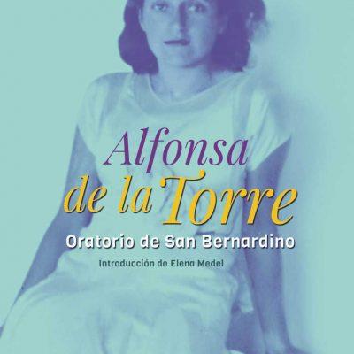 Editorial Torremozas reedita la obra `Oratorio de San Bernardino´ de Alfonsa de la Torre